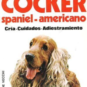 EL COCKER SPANIEL AMERICANO. CRIA CUIDADOS Y ADIESTRAMIENTO.-0