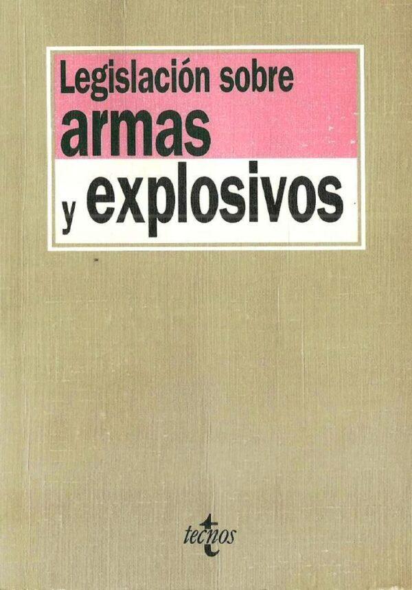 LEGISLACION SOBRE ARMAS Y EXPLOSIVOS 1993-0